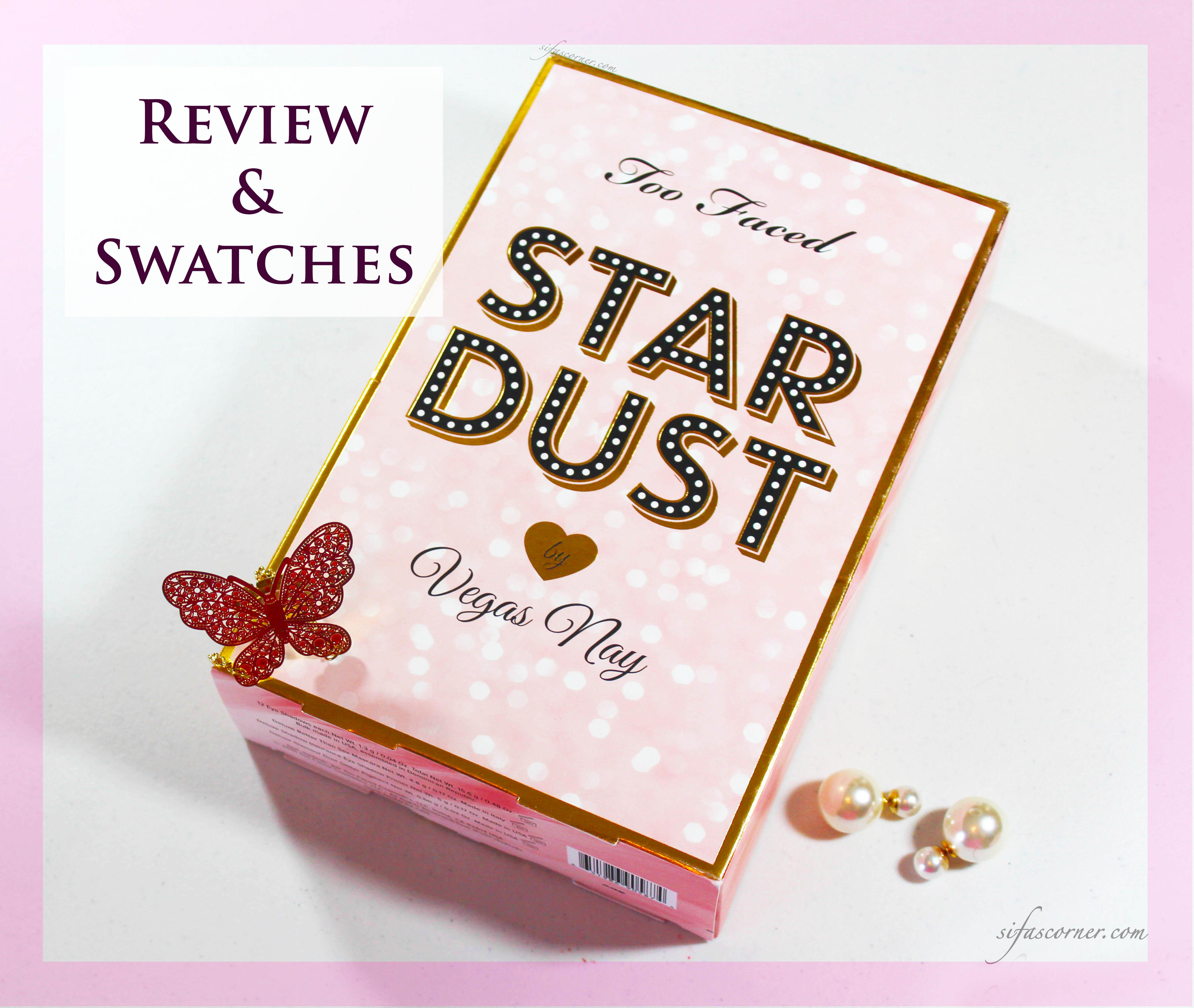 """REVIEW: Too Faced """"Star Dust"""" by Vegas Nay"""