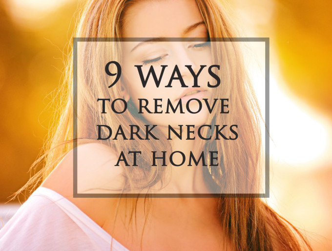 9 Ways to Permanently Fade Away Dark Neck At Home