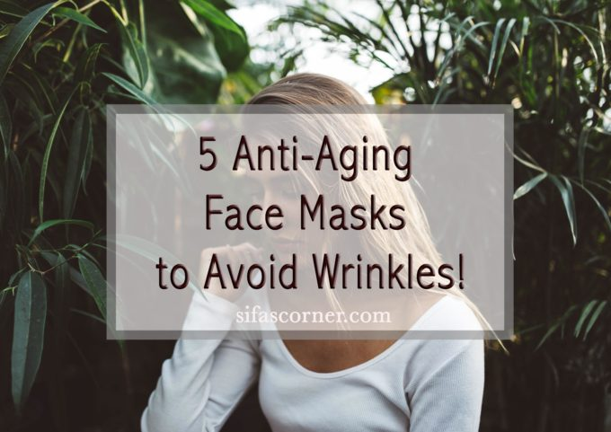 DIY: 5 Anti-Aging Face Masks to Avoid Wrinkles